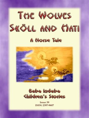 cover image of THE WOLVES SKÖLL AND HATI--A Norse and Viking Legend